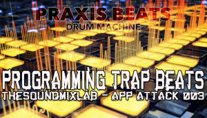 Make Trap beats with Praxis Beats